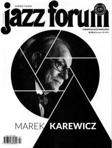 """Jazz Forum 7-8/2018 - Rafał Sarnecki """"Climbing Trees"""" article by Mirosław """"Carlos"""" Kaczmarczyk"""